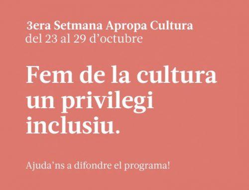 3era Setmana Apropa Cultura! Del 23 al 29 d'octubre